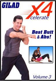 Gilad's Xcelerate-4 - Volume 1 - Best Butt and Abs