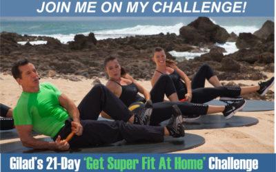 Challenge No 6 – Gilad's 21-Day Get Super Fit At Home Challenge