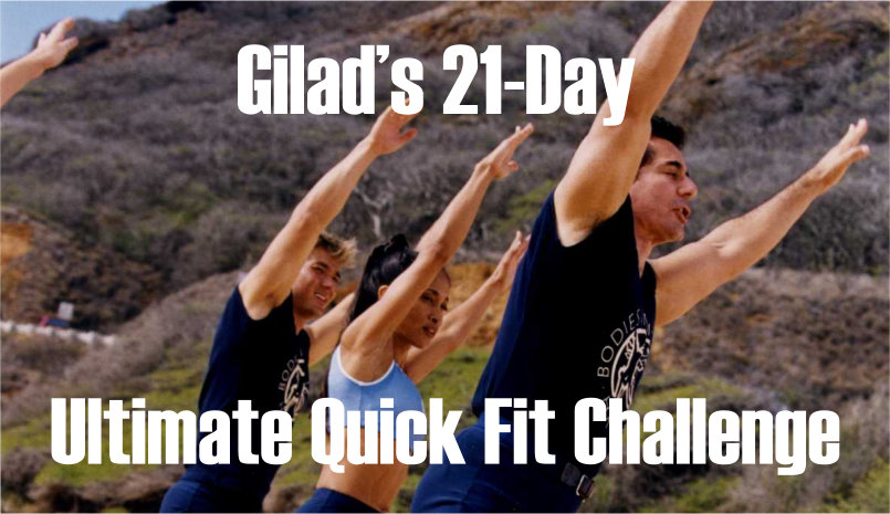 Gilad's 21 Day Ultimate Quick Fit Challenge – Challenge No 10